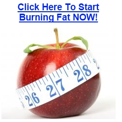 Click Here to Start Burning Fat NOW!